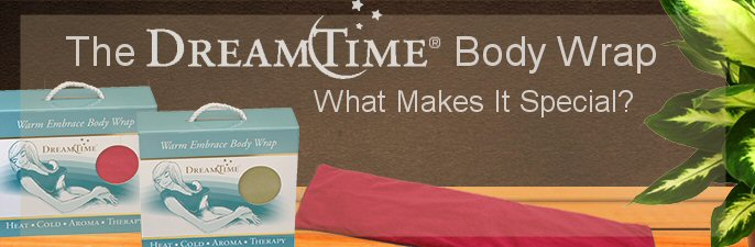 The DreamTime Body Wrap: What Makes It Special?