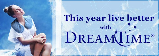 This Year Live Better With DreamTime